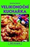Velikonoční kuchařka (defektní) - Kateřina Sabóvá, ...