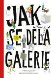 Jak se dělá galerie (2. rozšířené vydání) (defektní) - Ondřej Chrobák, ...