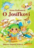 O Josífkovi - Irena Kaftanová, ...