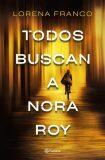 Todos buscan a Nora Roy - Lorena Franco