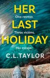 Her Last Holiday - C. L. Taylor