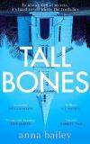 Tall Bones - Bailey Anna