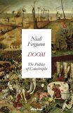 Doom: The Politics of Catastrophe - Niall Ferguson