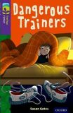 Oxford Reading Tree TreeTops Fiction 11 More Pack A Dangerous Trainers - Gates Susan