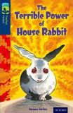 Oxford Reading Tree TreeTops Fiction 14 More Pack A The Terrible Power of House Rabbit - Gates Susan
