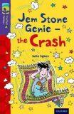 Oxford Reading Tree TreeTops Fiction 11 More Pack B Jem Stone Genie - the Crash - Julie Sykesová