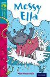 Oxford Reading Tree TreeTops Fiction 9 Messy Ella - Alan MacDonald