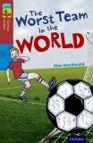 Oxford Reading Tree TreeTops Fiction 15 The Worst Team in the World - Alan MacDonald