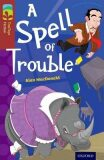 Oxford Reading Tree TreeTops Fiction 15 A Spell of Trouble - Alan MacDonald
