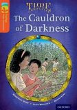 Oxford Reading Tree TreeTops Time Chronicles 13 The Cauldron Of Darkness - Roderick Hunt,   Brychta Alex, ...