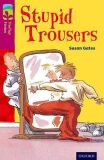 Oxford Reading Tree TreeTops Fiction 10 More Pack A Stupid Trousers - Gates Susan