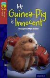 Oxford Reading Tree TreeTops Fiction 15 More Pack A My Guinea-Pig Is Innocent - McAllister Margaret