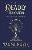 A Deadly Education - Naomi Noviková