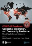 COVID-19 Pandemic, Geospatial Information, and Community Resilience : Global Applications and Lessons - Rajabifard Abbas
