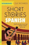 Short Stories in Spanish  for Intermediate Learners - Richards Olly