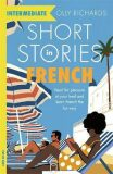 Short Stories in French for Intermediate Learners - Richards Olly