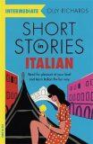Short Stories in Italian for Intermediate Learners - Richards Olly