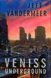 Veniss Underground (defektní) - Jeff VanderMeer