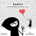 Banksy Graffitied Walls and Wasn't Sorry - Fausto Gilberti,