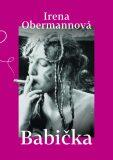 Babička - Irena Obermannová