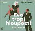 Eva tropí hlouposti - Fan Vavřincová