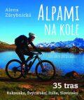 Alpami nakole - 35tras – Rakousko, Švýcarsko, Itálie, Slovinsko - Alena Zárybnická