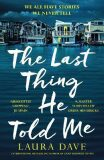The Last Thing He Told Me - Dave Laura