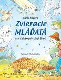 Zvieracie mláďatá a ich dobrodružný život - Miloš Anděra