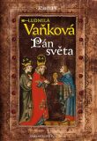 Kronika Karla IV. - Pán Světa (defektní) - Ludmila Vaňková