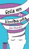 Cesta ven ze šíleného světa (defektní) - Jan Menděl