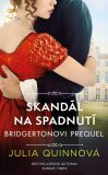 Bridgertonovi Skandál na spadnutí - Julia Quinn