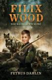 Filix Wood: Noc krvelačných psů - Petrus Dahlin