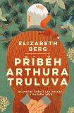 Příběh Arthura Truluva - Elizabeth Berg