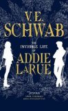 The Invisible Life of Addie LaRue - V. E. Schwab