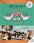 Friends: The Official Central Perk Cookbook - Mickelson Kara
