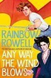 Any Way the Wind Blows - Rainbow Rowellová
