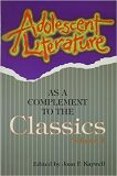 Adolescent Literature as a Complement to the Classics - Kaywell Joan F.