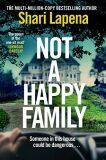 Not a Happy Family - Shari Lapena