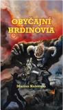 Obyčajní hrdinovia - Marián Kubicsko