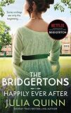The Bridgertons: Happily Ever After - Julia Quinn