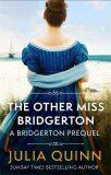 The Other Miss Bridgerton: A Bridgerton Prequel - Julia Quinn
