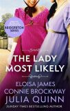 The Lady Most Likely : A Novel in Three Parts - Julia Quinn