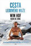 Wim Hof. Cesta Ledového muže - Wim Hof