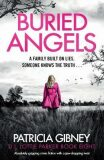 Buried Angels: Absolutely gripping crime fiction with a jaw-dropping twist - Patricia Gibneyová