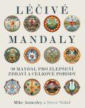 Léčivé mandaly - 30 mandal pro zdraví a pohodu - Mike Annesley