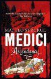 Medici Ascendancy - Matteo Strukul