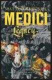 Medici Legacy - Matteo Strukul