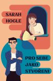 Pro sebe jako stvořeni - Hogle Sarah