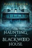 The Haunting of Blackwood House - Darcy Coates