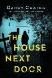 The House Next Door - Darcy Coates